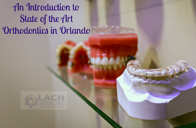 An Introduction to State of the Art Orthodontics in Orlando